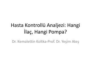 Hasta Kontroll  Analjezi: Hangi Ila , Hangi Pompa