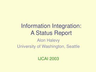 Information Integration: A Status Report