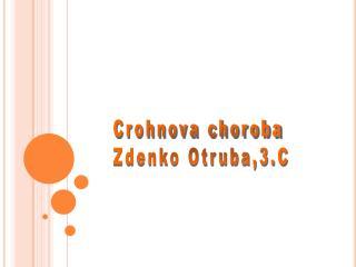 Crohnova choroba  Zdenko Otruba,3.C