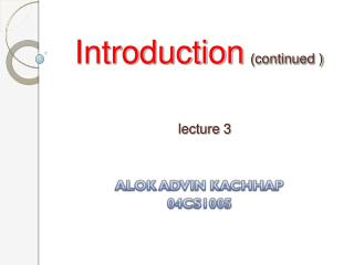 Introduction continued        lecture 3