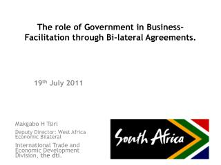 The role of Government in Business- Facilitation through Bi-lateral Agreements.