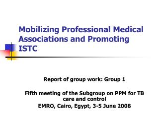 Mobilizing Professional Medical Associations and Promoting ISTC