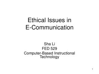 Ethical Issues in  E-Communication