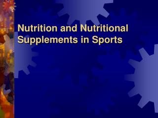 Nutrition and Nutritional Supplements in Sports