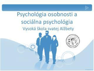 Psychol gia osobnosti a soci lna psychol gia