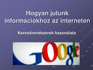 Hogyan jutunk inform ci khoz az interneten