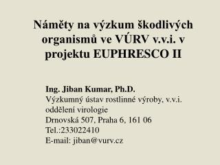 N mety na v zkum  kodliv ch organismu ve V RV v.v.i. v projektu EUPHRESCO II