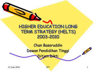 HIGHER EDUCATION LONG TERM STRATEGY HELTS  2003-2010