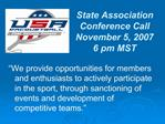 State Association Conference Call November 5, 2007 6 pm MST