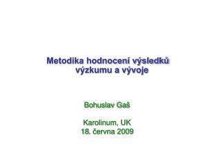 Bohuslav Ga   Karolinum, UK 18. cervna 2009