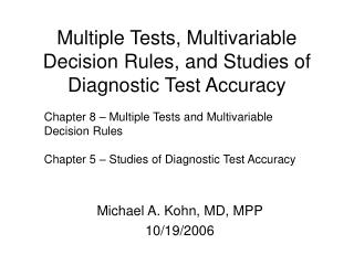 Multiple Tests, Multivariable Decision Rules, and Studies of Diagnostic Test Accuracy