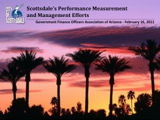 Scottsdale s Performance Measurement  and Management Efforts