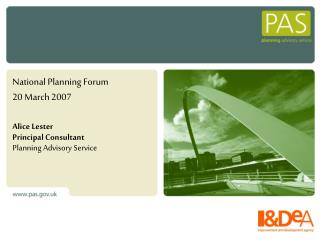 National Planning Forum  20 March 2007  Alice Lester Principal Consultant Planning Advisory Service