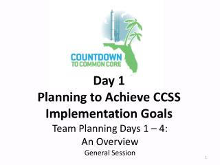 Day 1 Planning to Achieve CCSS Implementation Goals