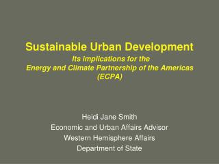 Sustainable Urban Development  Its implications for the  Energy and Climate Partnership of the Americas ECPA