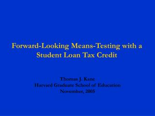 Forward-Looking Means-Testing with a  Student Loan Tax Credit