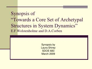 Synopsis of   Towards a Core Set of Archetypal Structures in System Dynamics  E.F.Wolstenholme and D.A.Corben