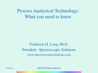 Process Analytical Technology:  What you need to know