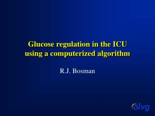 Glucose regulation in the ICU using a computerized algorithm