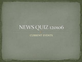 NEWS QUIZ 120106