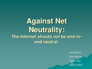 Against Net Neutrality: The Internet should not be end-to-end neutral.