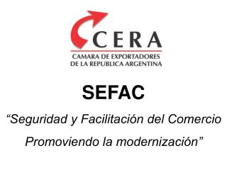 SEFAC  Seguridad y Facilitaci n del Comercio  Promoviendo la modernizaci n