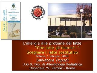 L allergia alle proteine del latte   Che latte gli diamo   Scegliere il latte sostitutivo Milano, 1 febbraio 2008 Salvat