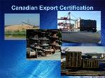 Canadian Export Certification