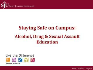 Staying Safe on Campus: Alcohol, Drug  Sexual Assault Education