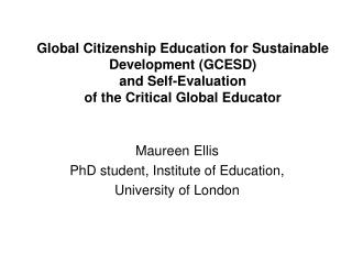 Maureen Ellis PhD student, Institute of Education, University of London