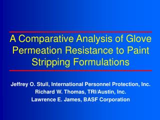 A Comparative Analysis of Glove Permeation Resistance to Paint Stripping Formulations