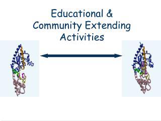 Educational  Community Extending Activities