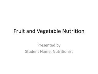 Fruit and Vegetable Nutrition