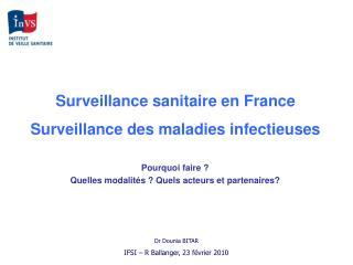 Surveillance sanitaire en France Surveillance des maladies infectieuses