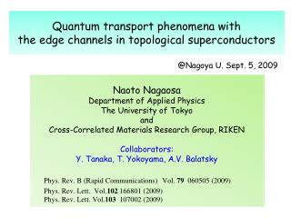 Quantum transport phenomena with  the edge channels in topological superconductors