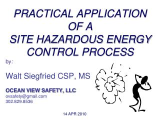 PRACTICAL APPLICATION OF A  SITE HAZARDOUS ENERGY CONTROL PROCESS
