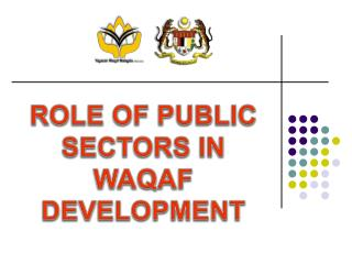ROLE OF PUBLIC SECTORS IN WAQAF DEVELOPMENT