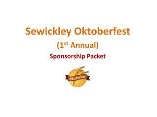 Sewickley Oktoberfest 1st Annual Sponsorship Packet