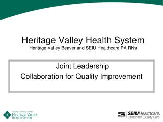 Heritage Valley Health System Heritage Valley Beaver and SEIU Healthcare PA RNs