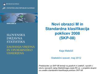 Novi obrazci M in Standardna klasifikacija poklicev 2008  SKP-08