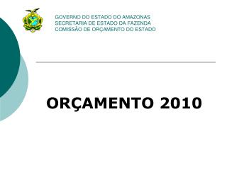 GOVERNO DO ESTADO DO AMAZONAS SECRETARIA DE ESTADO DA FAZENDA COMISS O DE OR AMENTO DO ESTADO