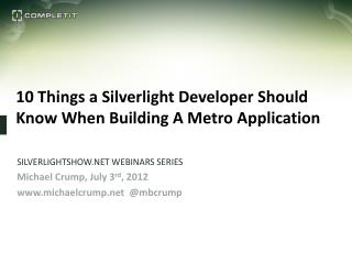 10 Things a Silverlight Developer Should Know When Building A Metro Application
