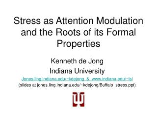 Stress as Attention Modulation and the Roots of its Formal Properties