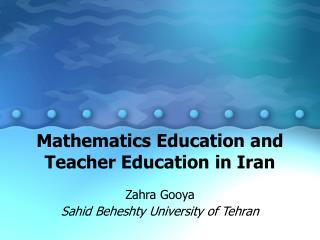 Mathematics Education and Teacher Education in Iran