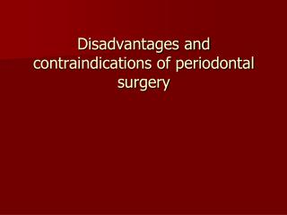 Disadvantages and contraindications of periodontal surgery