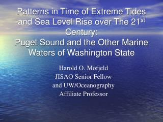 Patterns in Time of Extreme Tides and Sea Level Rise over The 21st Century: Puget Sound and the Other Marine Waters of W