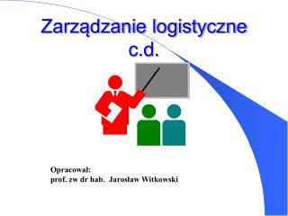 Zarzadzanie logistyczne c.d.