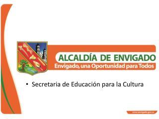 Secretaria de Educaci n para la Cultura