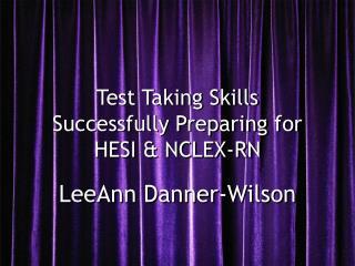 Test Taking Skills Successfully Preparing for HESI  NCLEX-RN