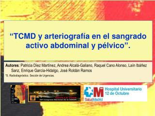 Autores: Patricia D ez Mart nez, Andrea Alcal -Galiano, Raquel Cano Alonso, La n Ib  ez Sanz, Enrique Garc a-Hidalgo, Jo